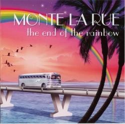 Monte La Rue - The End Of The Rainbow