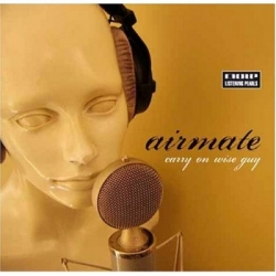 Airmate - Carry On Wise Guy