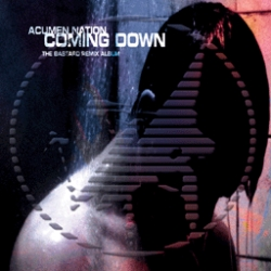 Acumen Nation - Coming Down: The Bastard Remix Album