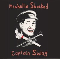 Michelle Shocked - Captain Swing