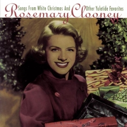 Rosemary Clooney - Songs From White Christmas And Other Yuletide Favorites