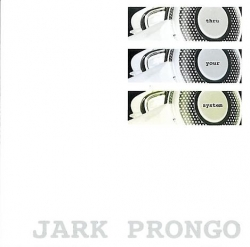 Jark Prongo - Thru Your System