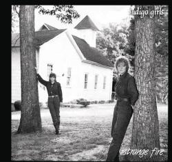 Indigo Girls - Strange Fire (Expanded Edition)