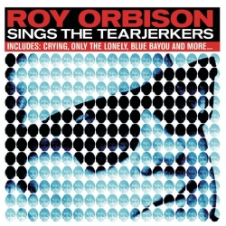 Roy Orbison - Tearjerkers