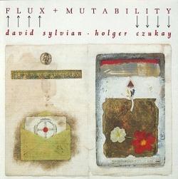 David Sylvian - Flux + Mutability