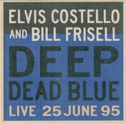 Elvis Costello - Deep Dead Blue - Live 25 June 95