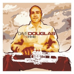 Dave Douglas - The Infinite