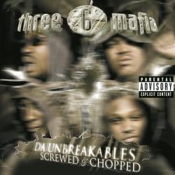 Three 6 Mafia - Da Unbreakables: Screwed & Chopped
