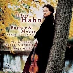 Hilary Hahn - Barber & Meyer Violin Concertos