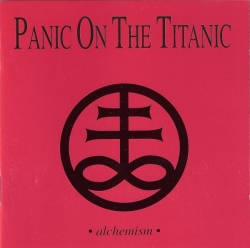 Panic On The Titanic - Alchemism