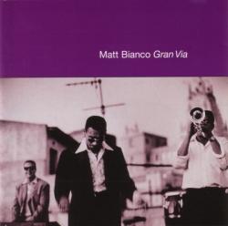 Matt Bianco - Gran Via