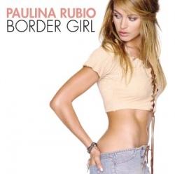 Paulina Rubio - Border Girl