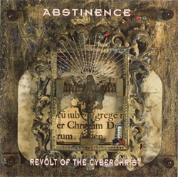Abstinence - Revolt Of The Cyberchrist
