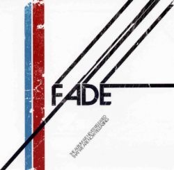 Fade - The Album We Never Released That We Are Now Releasing