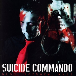 Suicide Commando - Bind, Torture, Kill