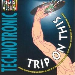 Technotronic - Trip On This! - (Remix Album)