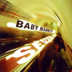 Baby Mammoth - Seven Up