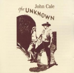 John Cale - The Unknown