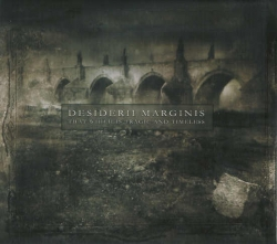 Desiderii Marginis - That Which Is Tragic And Timeless