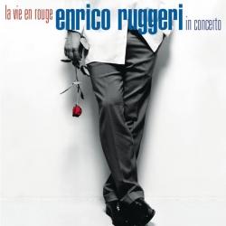 Enrico Ruggeri - La Vie En Rouge