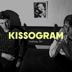Kissogram - Nothing, Sir!