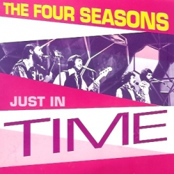 The Four Seasons - Just In Time