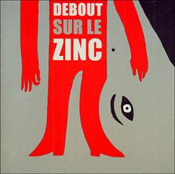 Debout Sur Le Zinc - Debout Sur Le Zinc