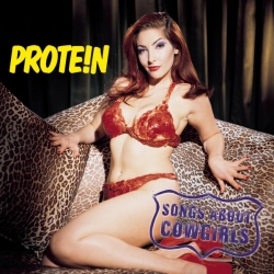 Protein - Songs About Cowgirls