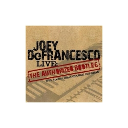 Joey DeFrancesco - Live: The Authorized Bootleg