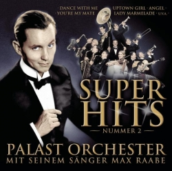 Palast Orchester mit seinem Sänger Max Raabe - Superhits 2