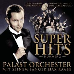 Palast Orchester mit seinem Sänger Max Raabe - Superhits 2
