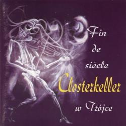 Closterkeller - Closterkeller W Trójce / Fin De Siècle
