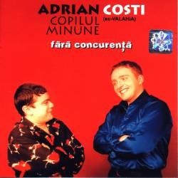 ADRIAN COPILUL MINUNE - Fără Concurenţă