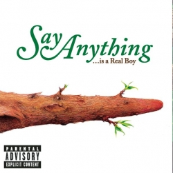 SAY ANYTHING - ...Is A Real Boy