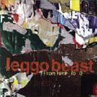 Leggo Beast - From Here To G