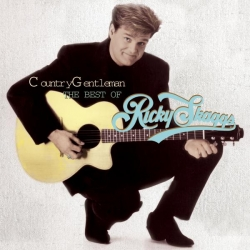 Ricky Skaggs - Country Gentleman: The Best Of Ricky Skaggs
