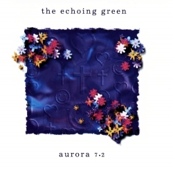 The Echoing Green - Aurora 7.2