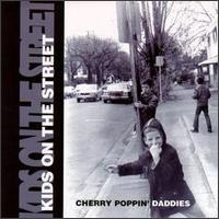 Cherry Poppin' Daddies - Kids On The Street