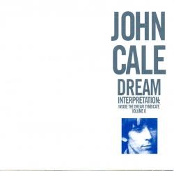John Cale - Dream Interpretation: Inside The Dream Syndicate Volume II