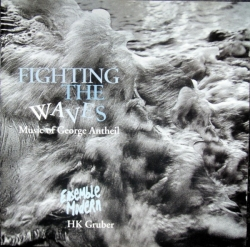 Ensemble Modern - Fighting The Waves - Music Of George Antheil