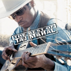 Taj Mahal - The Best Of Taj Mahal