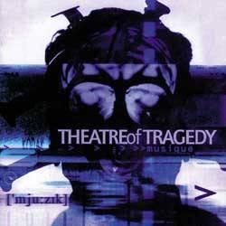 Theatre Of Tragedy - ['mju:zik]