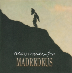 Madredeus - Movimento