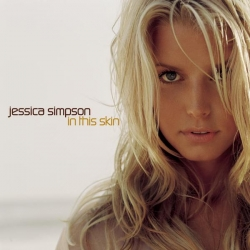 Jessica Simpson - In This Skin