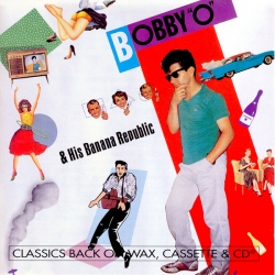 Bobby Orlando - Bobby O & His Banana Republic