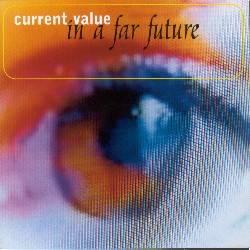 Current Value - In A Far Future
