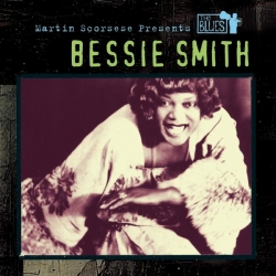 Bessie Smith - Martin Scorsese Presents The Blues: Bessie Smith