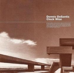 Dennis DeSantis - Clock Wise