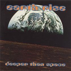 Deeper Than Space - Earth Rise