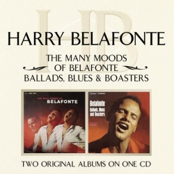 Harry Belafonte - The Many Moods Of Belafonte/ Ballads, Blues & Boasters